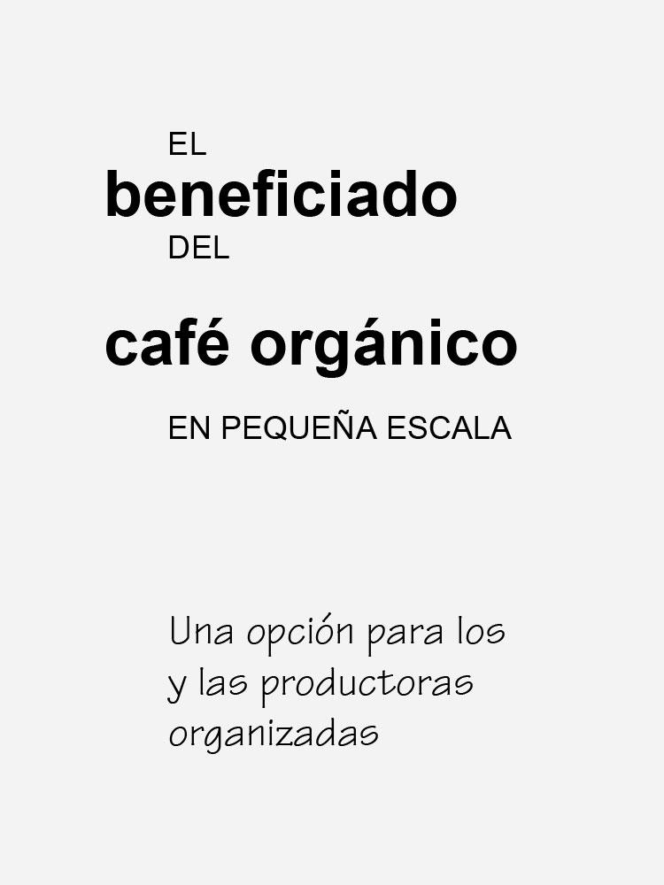 El beneficiado del café orgánico en pequeña escala