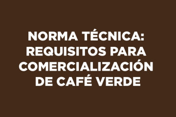 norma-tecnica-requisitos-para-comercializacion-de-cafe-verde