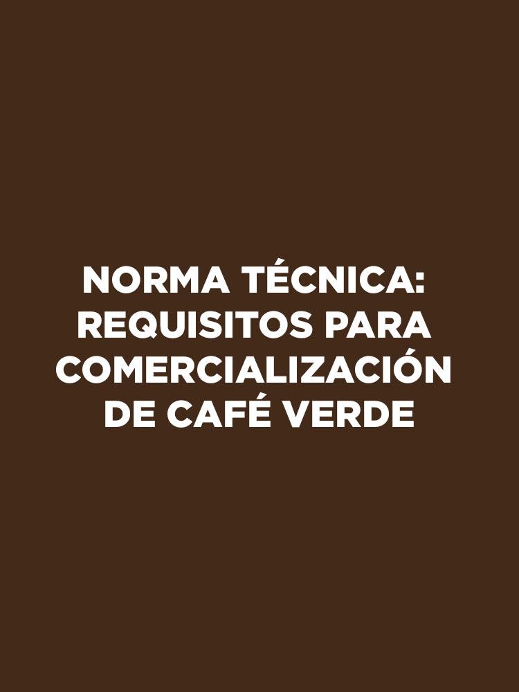 Norma Técnica: Requisitos para comercialización de café verde