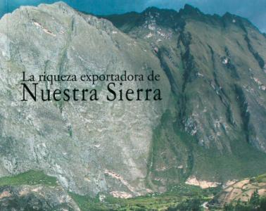 LA RIQUEZA EXPORTADORA DE NUESTRA SIERRA